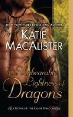 The unbearable lightness of dragons : a novel of the light dragons