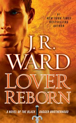 Lover reborn : a novel of the Black Dagger Brotherhood