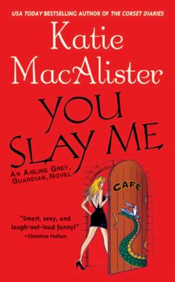 You slay me: an Aisling Grey, Guardian, novel