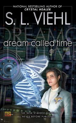 Dream called time : a StarDoc novel