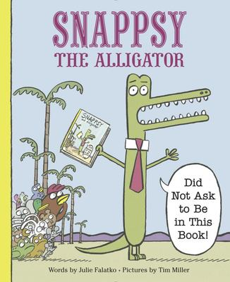 Snappsy the alligator (did not ask to be in this book!)