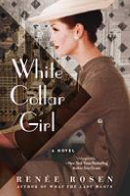 White collar girl: a novel of Chicago journalism Is the 1950s