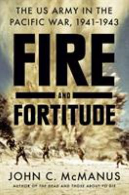 Fire and fortitude: the US Army in the Pacific War 1941-1943