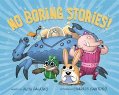 No boring stories!