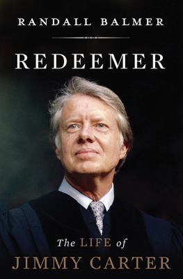Redeemer : The Life of Jimmy Carter