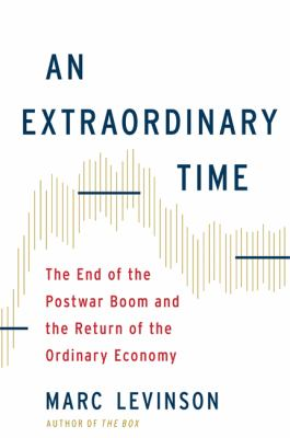 An extraordinary time : the end of the postwar boom and the return of the ordinary economy
