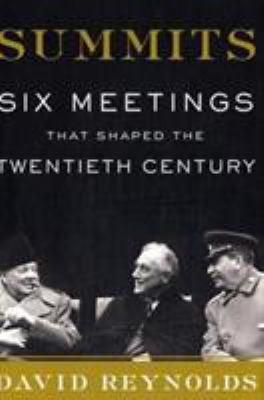 Summits : six meetings that shaped the twentieth century