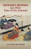 Katsuno's Revenge and Other Tales of the Samurai.