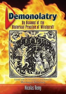 Demonolatry : an account of the historical practice of witchcraft.