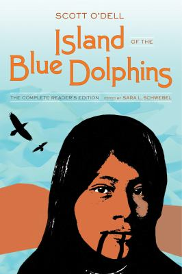 Island of the blue dolphins : the complete reader's edition