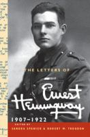 The Letters of Ernest Hemingway. Volume 1, 1907-1922