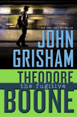 Theodore Boone : the fugitive