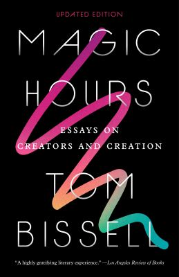 Magic hours :  essays on creators and creation