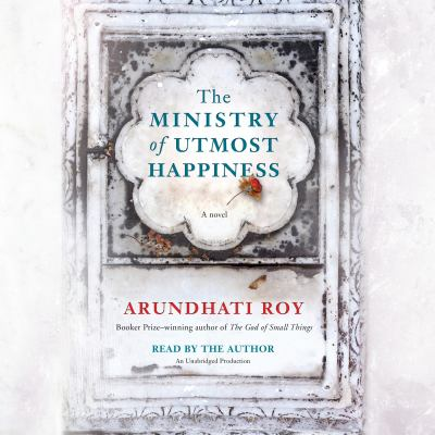 The Ministry of Utmost Happiness a Novel