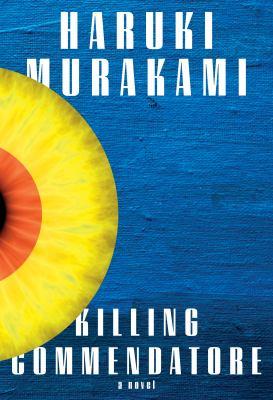 Killing commendatore by Murakami, Haruki,