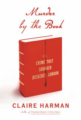 Murder by the book: the crime that shocked Dickens's London