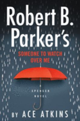 Robert B. Parker's someone to watch over me