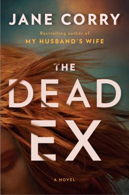 The dead ex : a novel