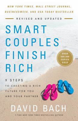 Smart couples finish rich :  9 steps to creating a rich future for you and your partner