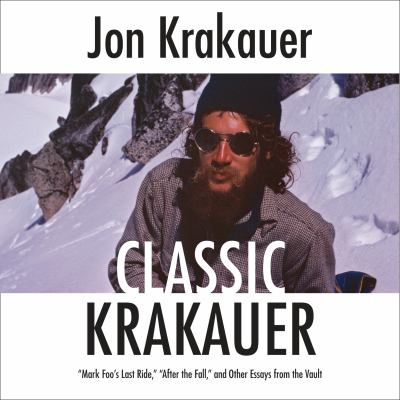 Classic Krakauer Mark Foo's Last Ride, After the Fall, and Other Essays from the Vault