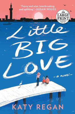 Little big love : a novel