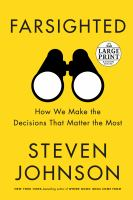 Farsighted : how we make the decisions that matter the most