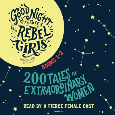 Good night stories for rebel girls. Books 1-2 200 tales of extraordinary women