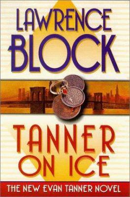 Tanner on ice: an Evan Tanner novel