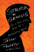 Struck by Geneius: How a Brain Injury Made Me a Mathematical Marvel by Jason Padgett
