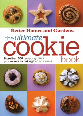 The ultimate cookie book [electronic resource] :  More Than 500 Tempting Treats Plus Secrets for Baking Better Cookies