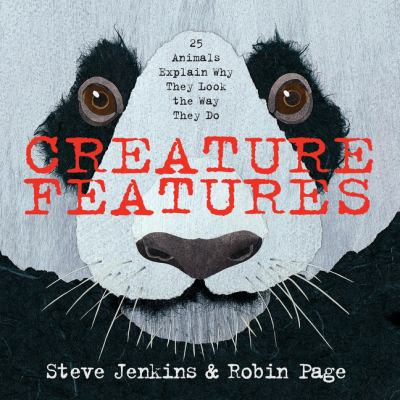 Creature features : twenty-five animals explain why they look the way they do