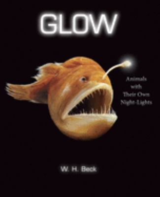 Glow : animals with their own night-lights