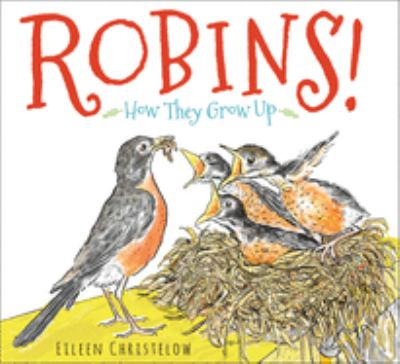 Robins! : how they grow up