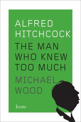 Alfred Hitchcock :  the man who knew too much