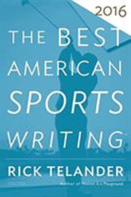 The best American sports writing. 2016