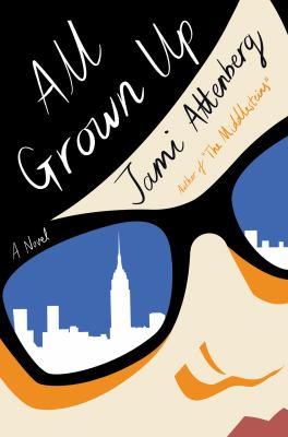 All grown up : a novel