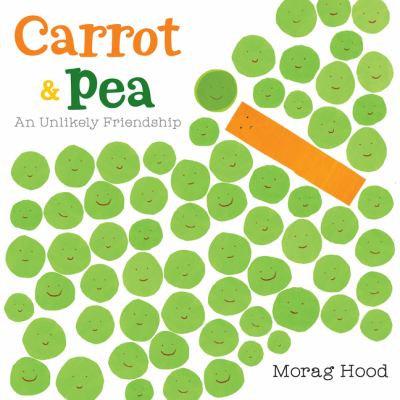 Carrot & pea : an unlikely friendship