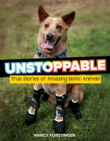Unstoppable : true stories of amazing bionic animals