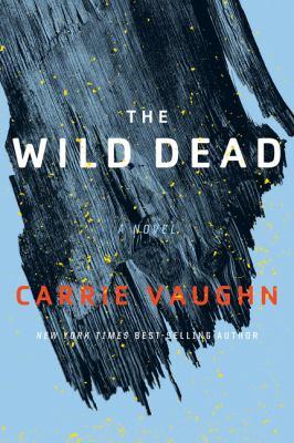 The wild dead : a Bannerless saga novel