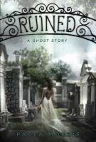 Ruined :   a novel