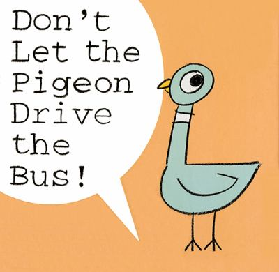 Don't Let the Pigeon Drive the Bus!.