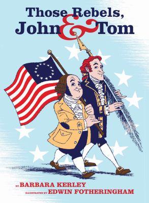 Those rebels, John and Tom