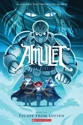 Amulet. Book 6, Escape from Lucien