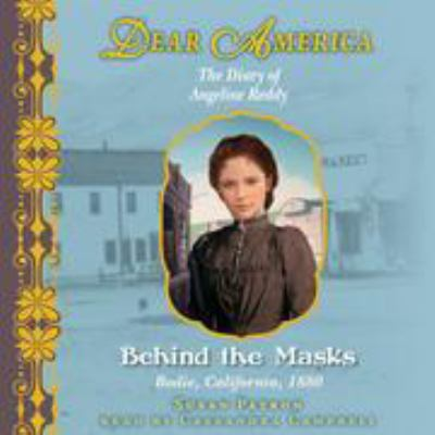 Behind the masks : the diary of Angeline Reddy : Bodie, California, 1880