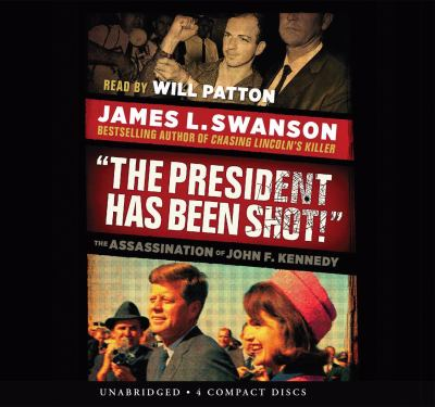 """""""The President has been shot!"""" :  the assassination of John F. Kennedy"""