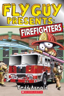 Fly Guy presents : firefighters