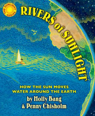 Rivers of sunlight :  how the sun moves water around the earth