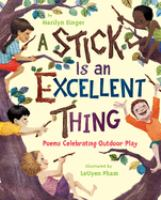 A stick is an excellent thing : poems celebrating outdoor play