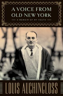 A voice from old New York : a memoir of my youth