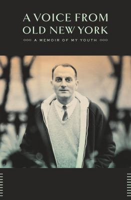 A Voice from Old New York a Memoir of My Youth